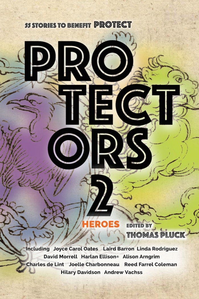 "Protectors 2: Heroes: Stories to Benefit Protect (with my story ""Parental Guidance"")"
